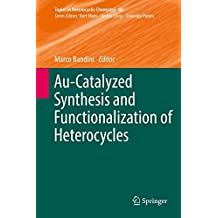 Au-Catalyzed Synthesis and Functionalization of Heterocycles