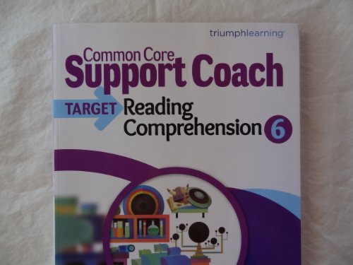 Common Core Support Coach, Target: Reading Comprehension, Grade 6