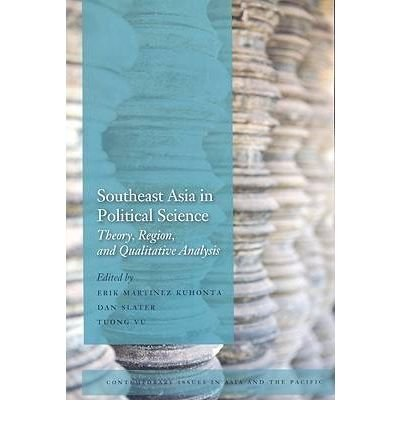 Read Online [(Southeast Asia in Political Science: Theory, Region, and Qualitative Analysis)] [Author: Erik Martinez Kuhonta] published on (August, 2008) PDF