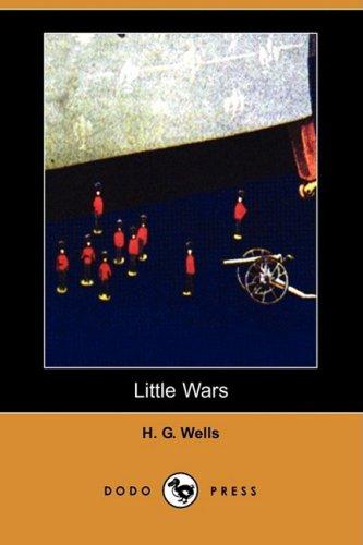 Read Online Little Wars (Dodo Press) PDF