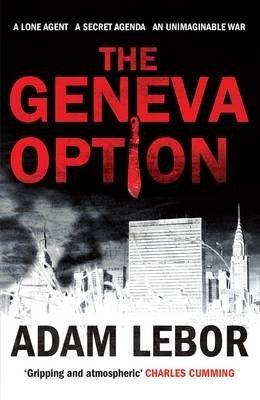 [(The Geneva Option)] [Author: Adam LeBor] published on (March, 2013)