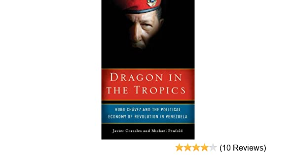Dragon in the tropics hugo chavez and the political economy of dragon in the tropics hugo chavez and the political economy of revolution in venezuela brookings latin america initiative javier corrales fandeluxe Images