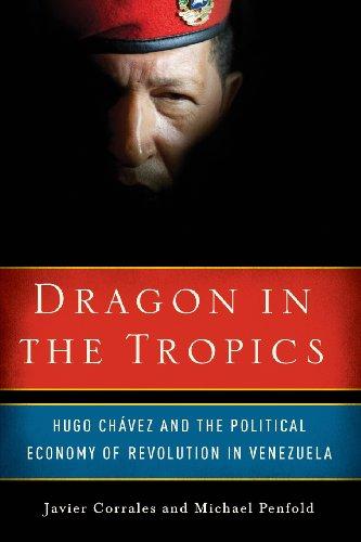 Dragon in the Tropics: Hugo Chavez and the Political Economy of Revolution in Venezuela (Brookings Latin America Initiative) ()