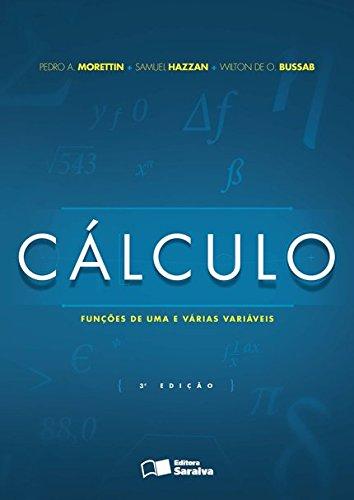 Cálculo. Funções de Uma e Várias Variáveis