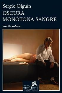 Oscura monótona sangre par Sergio Olguín