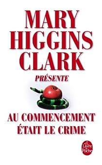 Au commencement était le crime par Higgins Clark