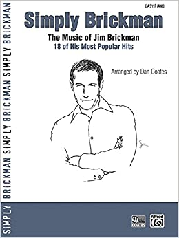 Simply Brickman: The Music of Jim Brickman -- 18 of His Most Popular Hits