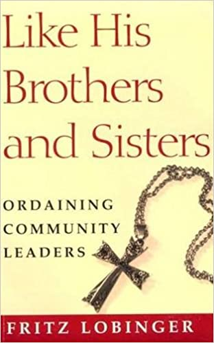 Book Like His Brothers and Sisters: Ordaining Community Leaders (Crossroad Faith & Formation Book)