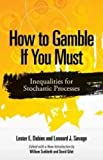 img - for How to Gamble If You Must: Inequalities for Stochastic Processes (Dover Books on Mathematics) book / textbook / text book
