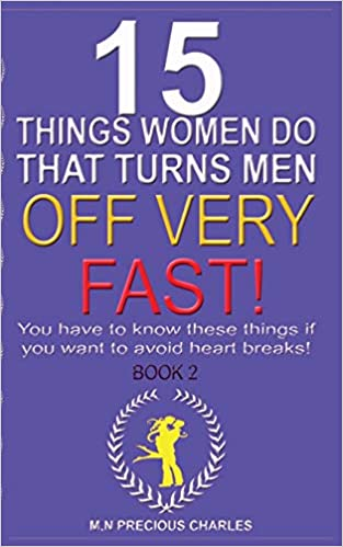 Buy I5 Things Women Do That Turns Men Off Very Fast: BOOK 2