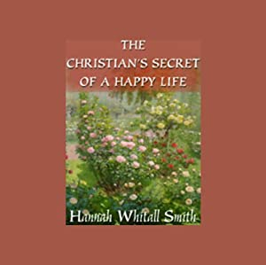 The Christian's Secret of a Happy Life Audiobook