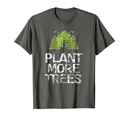 (Plant Trees T-Shirt Tree Hugger Earth Day Arbor Day Shirt)