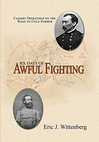 Six Days of Awful Fighting: Cavalry Operations on