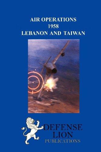 AIR OPERATIONS 1958: Lebanon and Taiwan
