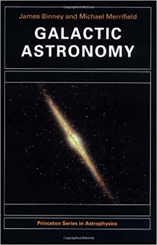 Galactic Astronomy Princeton Series In Astrophysics James