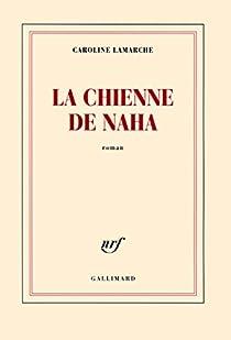La chienne de Naha par Lamarche