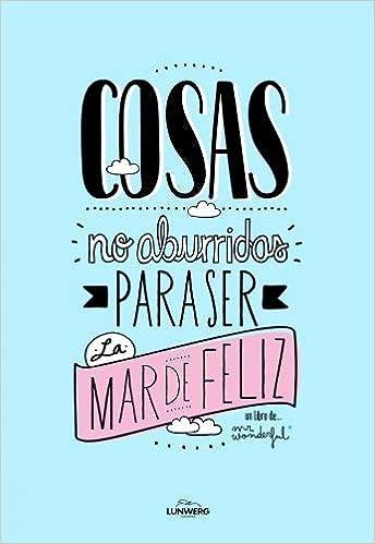 Cosas No Aburridas Para Ser La Mar De Feliz By Mr Wonderful