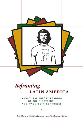 Reframing Latin America: A Cultural Theory Reading of the...