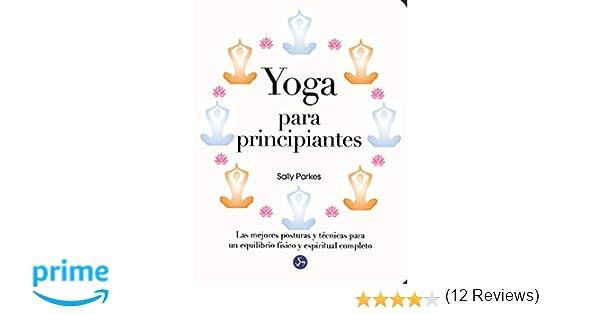Yoga Para Principiantes. Las Mejores Posturas Y Técnicas ...