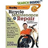The Bicycling Guide to Complete Bicycle Maintenance and Repair for Road and Mountain Bikes, Todd Downs, 1594863423