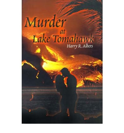 Download [ Murder at Lake Tomahawk By Albers, Harry R ( Author ) Paperback 2000 ] pdf