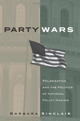 Party Wars: Polarization And the Politics of National Policy Making (JULIAN J ROTHBAUM DISTINGUISHED LECTURE SERIES)