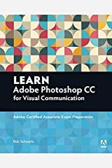 Learn Adobe Photoshop CC for Visual Communication: Adobe Certified Associate Exam Preparation (Adobe Certified Associate (ACA)) Paperback