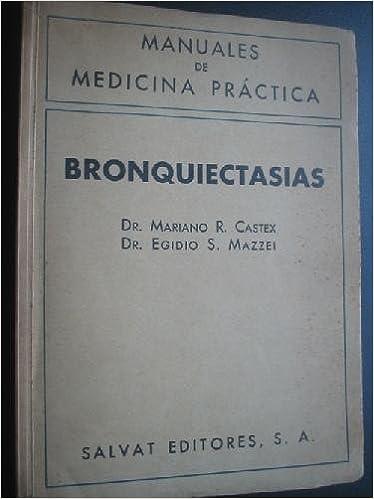 BRONQUIECTASIAS: Amazon.es: Mariano R. y MAZZEI, Egidio S. CASTEX: Libros