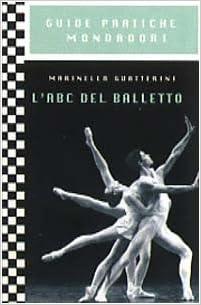 LABC del balletto (Guide practiche Mondadori) (Italian ...