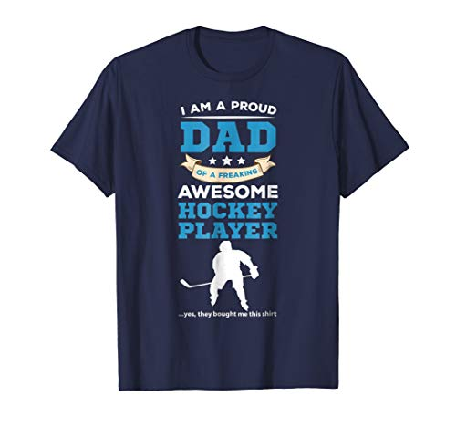 (Proud Dad of Freaking Awesome Hockey Player T-Shirt)