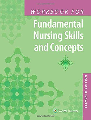 Workbook for Fundamental Nursing Skills and Concepts