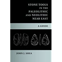 Stone Tools in the Paleolithic and Neolithic Near East: A Guide