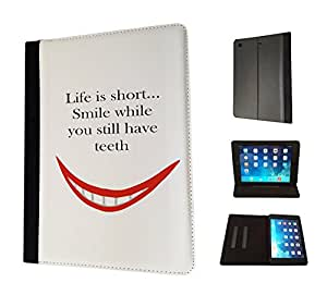 724 - Smile Life Quote Life is short smile While You Have Teeth Design Apple ipad Mini 4 -2015 Fashion Trend TPU Leather Flip Case Protective Purse Pouch Book Style Defender Stand Cover