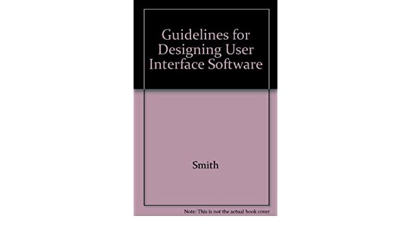 Guidelines For Designing User Interface Software Smith Mosier 9789992080412 Amazon Com Books