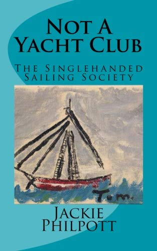 Not A Yacht Club: The Singlehanded Sailing Society