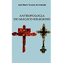 ANTROPOLOGIA DO MÁGICO-RELIGIOSO: MINICURSO UFPB (Portuguese Edition)