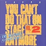 You Can'T Do That On Stage Anymore Vol. 2 by Frank Zappa (2004-02-16)