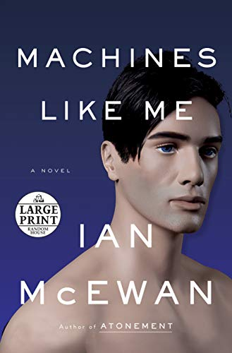 Machines Like Me: A Novel (Random House Large Print)