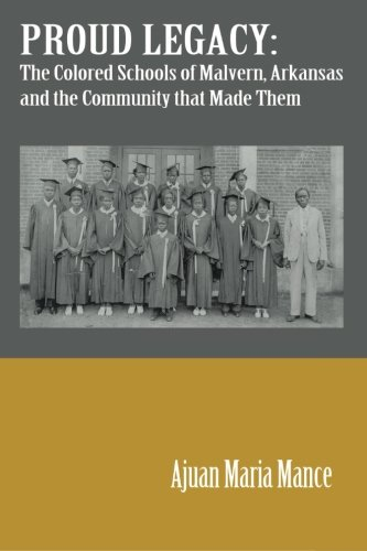 proud-legacy-the-colored-schools-of-malvern-arkansas-and-the-community-that-made-them