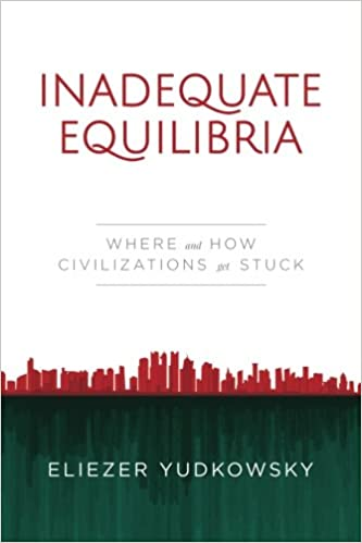 Stuck Stubborn And Always Right >> Inadequate Equilibria Where And How Civilizations Get Stuck