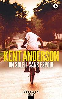 Un soleil sans espoir, Anderson, Kent