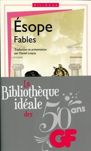La bibliothèque idéale des 50 ans GF, Tome 14 : Fables : Edition bilingue français-grec ancien Poche – 3 décembre 2014 Esope Daniel Loayza FLAMMARION 2081351234
