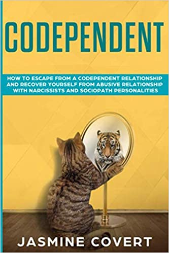 Codependent: How to Escape from a Codependent