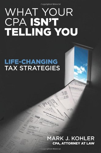 Price comparison product image What Your CPA Isn't Telling You: Life-Changing Tax Strategies