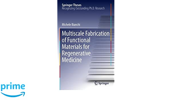 Multiscale Fabrication of Functional Materials for Regenerative Medicine (Springer Theses)