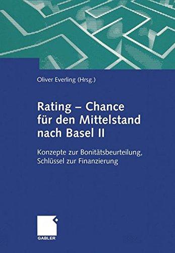 Rating - Chance für den Mittelstand nach Basel II. Konzepte zur Bonitätsbeurteilung, Schlüssel zur Finanzierung