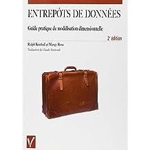 entrepots donnees: guide prat. modelisation dimensionnelle 2e ed.