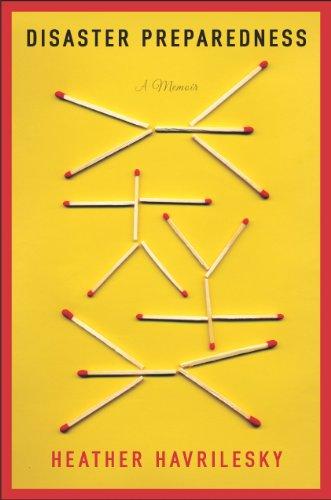 Disaster Preparedness: A Memoir by [Havrilesky, Heather]