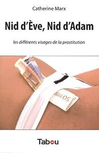 Nid d'Eve, Nid d'Adam : Les différents visages de la prostitution par Catherine Marx