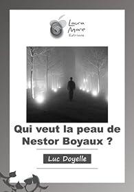 Qui veut la peau de Nestor Boyaux ? par Luc Doyelle